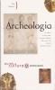 Archeologia: tre millenni di arte e storia