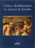 Città e architettura: le matrici di Arnolfo