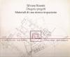 Disegni e progetti: materiali di una ricerca impaziente
