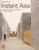Instant Asia: l'architettura di un continente in trasformazione