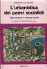L'urbanistica dei paesi socialisti :città, territorio e struttura sociale