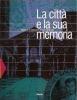 La città e la sua memoria: Milano e la tradizione di S.Ambrogio