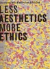 Less Aesthetics more ethics