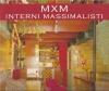 MXM Interni massimalisti