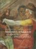 Michelangelo: le lunette e le vele della Cappella Sistina