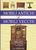 Mobili antichi & mobili vecchi