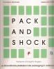 Pack and shock: le straordinarie prestazioni del packaging