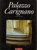 Palazzo Carignano: tre secoli di idee, progetti e realizzazioni