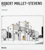 Robert Mallet-Stevens 1886-1945