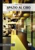 Spazio al cibo: il ruolo del design nel progetto dell'alta cucinap