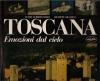 Toscana: emozioni dal cielo