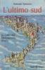L'ultimo sud: la realtà del Mezzogiorno d'Italia
