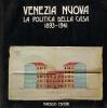 Venezia nuova: la politica della casa 1893-1941