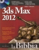 3ds Max 2012 - la bibbia