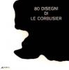 80 disegni di Le Corbusier