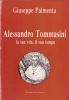 Alessandro Tommasini la sua vita il suo tempo