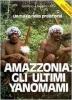 Amazzonia: gli ultimi Yanomami