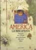 America  la riscoperta:viaggio tra i popoli precolombiani 500 anni dopo