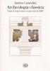 Archeologia classica:vedere il tempo antico con gli occhi del 2000