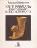 Arte persiana proto iranici medi e achemenidi