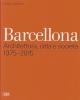 Barcellona Architettura, città e società 1975-2015