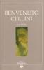 Benvenuto Cellini - la vita -