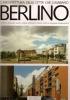 Berlino: l'architettura delle città che cambiano - gli anni '80 tra modernità e tradizione