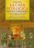La casa ecologica: manuale di bioedilizia
