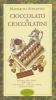 Cioccolato & cioccolatini