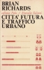 Città futura e traffico urbano