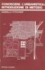 Conoscere l'urbanistica: introduzione di metodo