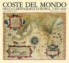 Coste del mondo nella cartografia europea 1500-1900