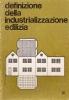 Definizione della industrializzazione edilizia