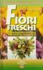 Fiori freschi: composizioni floreali