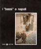 """I """"bassi"""" a Napoli"""