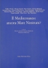 Il Mediterraneo: ancora Mare Nostrum?