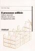 Il processo edilizio 2: metodi e strumenti di ergotecnica edile