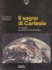 Il sogno di Cartesio:il mondo secondo la matematica