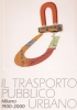 Il trasporto pubblico urbano Milano 1900-2000
