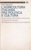 L'agricoltura italiana fra politica e cultura