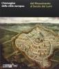 L'immagine della città europea: dal Rinascimento al Secolo dei Luni