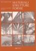 Materiali strutture forme