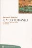 Il mediterraneo: lo spazio la storia gli uomini le tradizioni