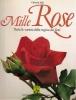 Mille rose: tutte le varietà della regina dei fiori