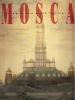 Mosca: capitale dell'utopia
