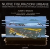 Nuove figurazione urbane: diseggni/progetti di architettura per Firenze contemporanea