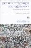 Per un'antropologia non egemonica : il manifesto di Losanna