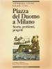 Piazza del Duomo a Milano: storia problemi progetti
