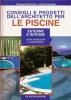 Le piscine: consigli e progetti dell'architetto