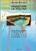 Progettare la piscina: pianificazione, tipologia, tecnologie e normativa